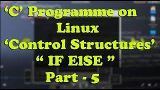 "C Programme on Linux ""control structures"" 'if else' Hindi/Urdu part -5"