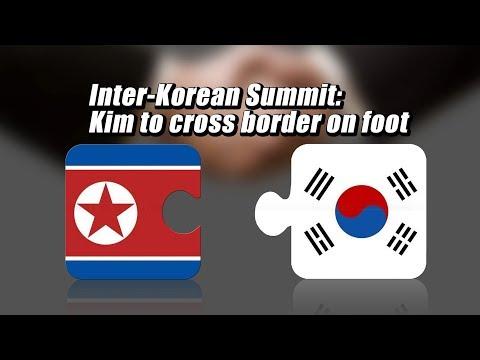 Live: Inter-Korean Summit: Kim to cross border on foot 第三次朝韩首脑会晤