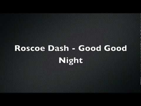 Roscoe DashGood Good Night Lyrics (Official Lyric Video)