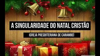 A SINGULARIDADE DO NATAL CRISTÃO