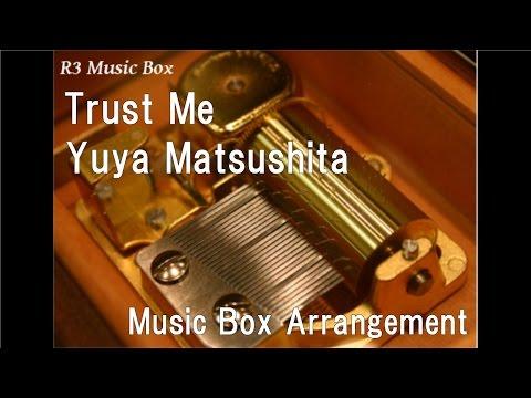 Trust Me/Yuya Matsushita [Music Box] (Anime