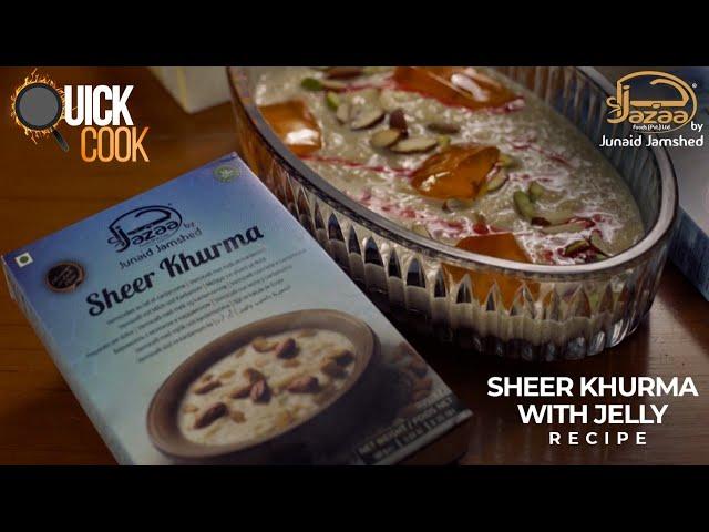 Quick Cook: Jazaa Sheer Khurma with Jazaa Jellies | Quick | Recipe | Jazaa Foods | Junaid Jamshed