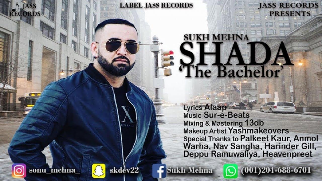 Shada The Bachelor | ( Full HD) | Sukh Mehna | New Punjabi Songs 2019 | Latest Punjabi Songs 2019