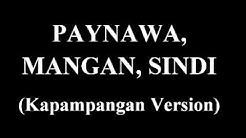 PAYNAWA, MANGAN, SINDI (Young, Wild & Free Kapampangan Version)