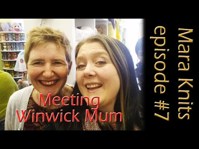 Winwick Mum and Woolaballoo - Mara Knits Episode #7