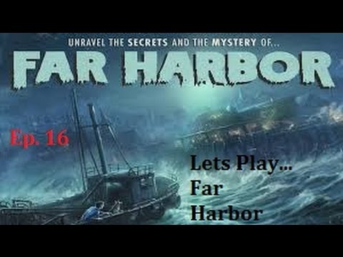 Fallout 4: Far Harbor - Ep. 16 - Helping the Harbor