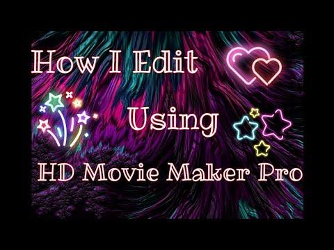 How I Edit Using HD Movie Maker Pro