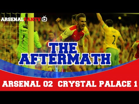 The Aftermath Show - Arsenal 2 Crystal Palace 1