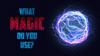 What Type Of Magic Do You Use?