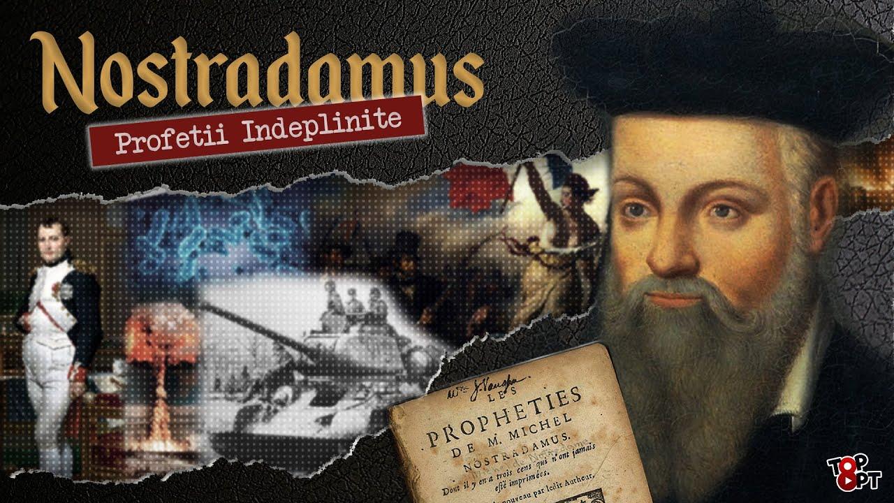 8 Profetii Nostradamus CARE (nu) S-AU INDEPLINIT