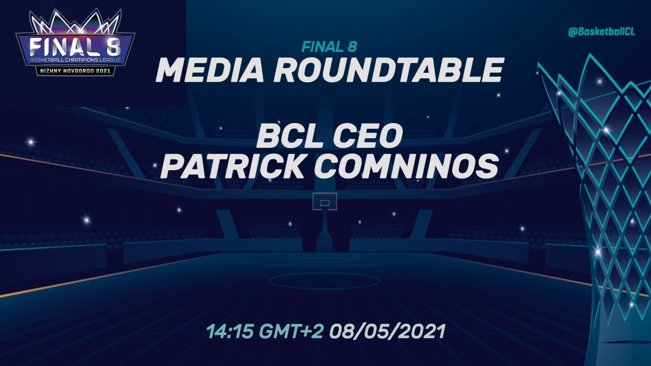 Final 8 - Media Roundtable with BCL CEO Patrick Comninos | Basketball Champions League 20/21
