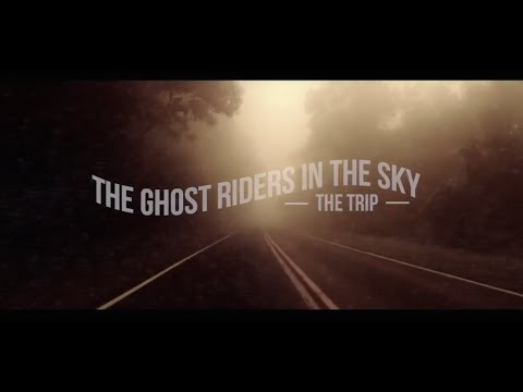 The Ghost Riders in the Sky - The Trip