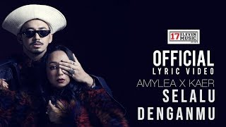 🔴 OST Adellea Sofea | AMYLEA X KAER - Selalu Denganmu  (OFFICIAL LYRIC VIDEO)