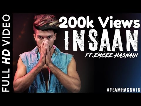 Emcee Hasnain - INSAAN | Official  Music Video | 2017