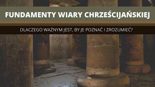 Fundamenty wiary: po co je studiować?    Tomasz Krążek
