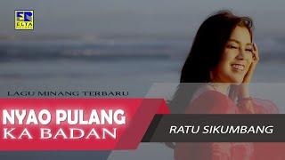 Ratu Sikumbang - Nyao Pulang Ka Badan Cipt  Sexri Budiman [Official Music Video] Lagu Minang