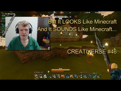 But It LOOKS Like Minecraft And It SOUNDS Like Minecraft... CREATIVERSE #46