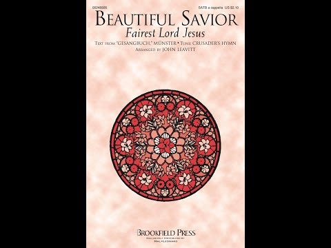 BEAUTIFUL SAVIOR (FAIREST LORD JESUS) - arr. John Leavitt