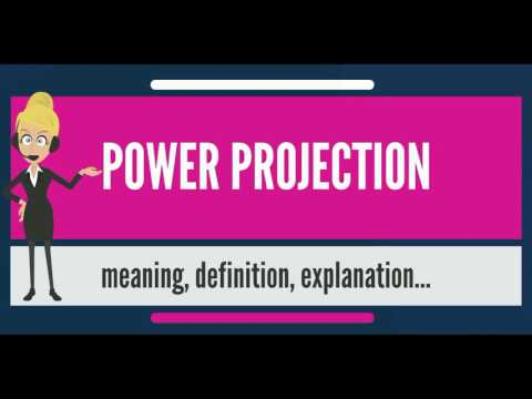 What is POWER PROJECTION? What does POWER PROJECTION mean? POWER PROJECTION meaning