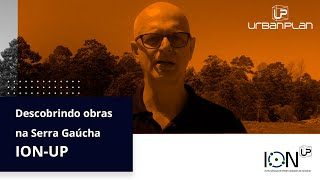 DESCOBRINDO OBRAS NA SERRA GAÚCHA COM O ION UP #5