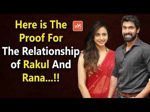 Here Is The Proof For The Relationship Of Rakul Preet And Rana...!! | Tollywood News  | YOYO Times