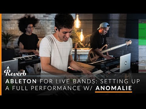 Ableton For Live Bands: Setting Up A Full Performance With Anomalie   Reverb