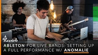 Ableton for Live Bands: Setting up a Full Performance with Anomalie | Reverb
