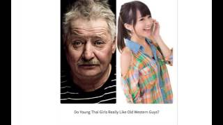 Old Men Dating MUCH Younger Thai Women - the Shocking Truth...