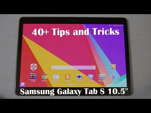 40+ Tips and Tricks for the Samsung Galaxy Tab S 10.5