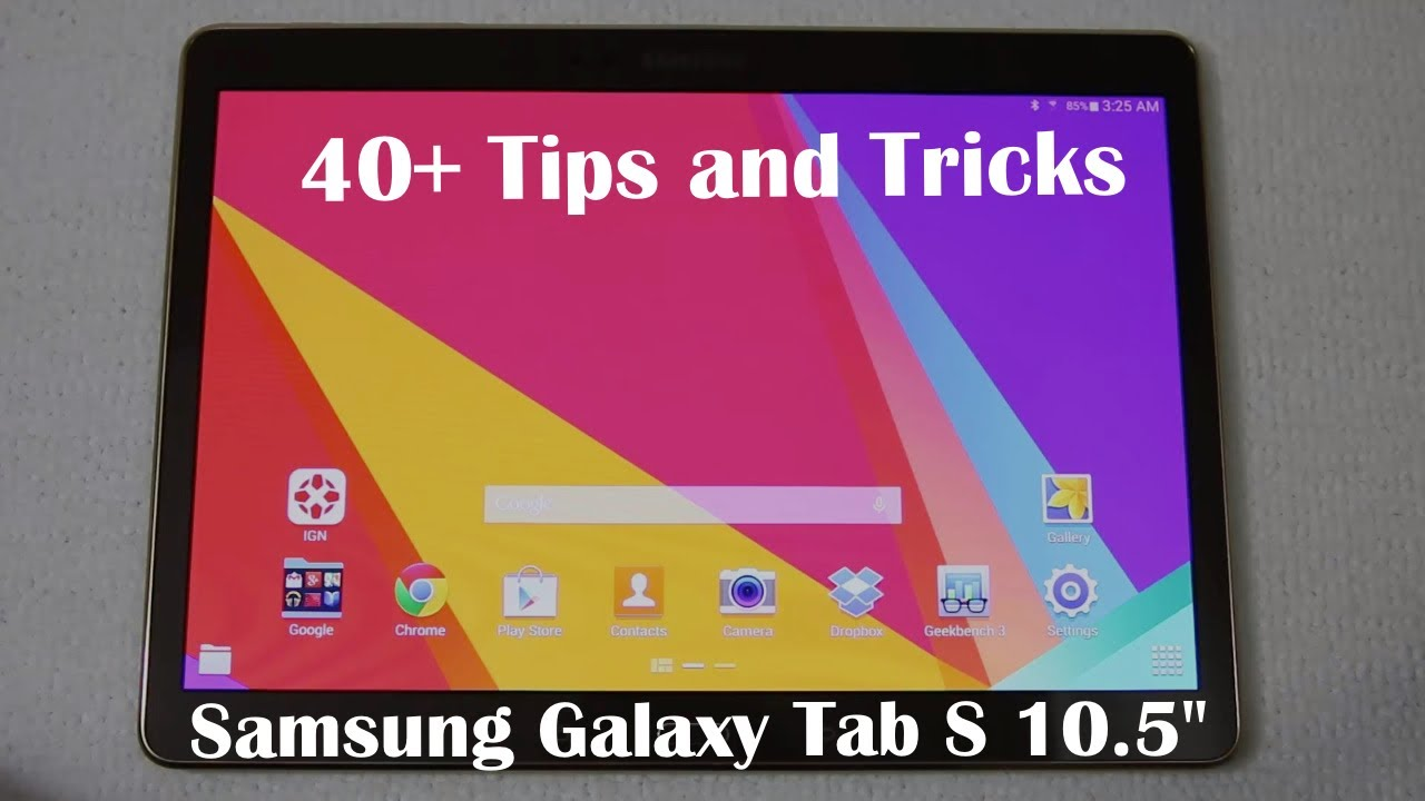 40 tips and tricks for the samsung galaxy tab s 10 5. Black Bedroom Furniture Sets. Home Design Ideas