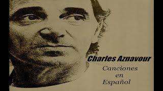 Charles Aznavour - Canciones en Español