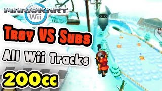 Mario Kart Wii - Troy vs Subs 200cc TRY-HARD (All Wii Tracks)