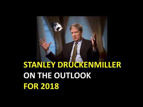 Stanley Druckenmiller - On the outlook for 2018