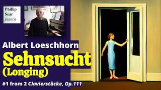 Albert Loeschhorn : Sehnsucht (Longing), Op. 111 No.1