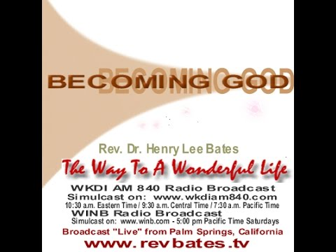 BECOMING GOD, The Way to a Wonderful Life, Rev Bates