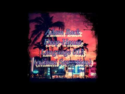 Adam Back - Deep-House Language 013 (01-11-2012)(Miami Sensation)