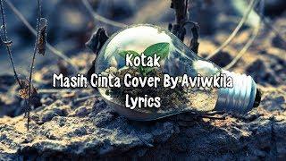 Download Lagu Kotak - Masih Cinta Lyrics ((COVER)) mp3