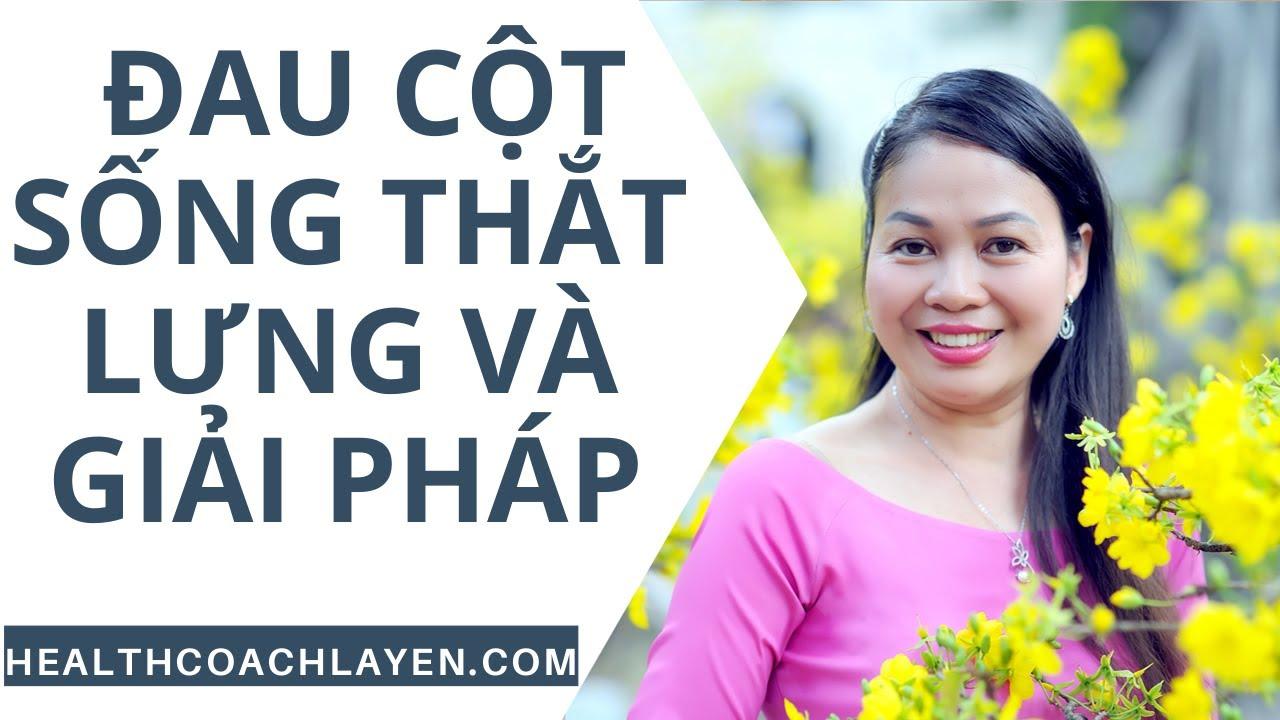 Nguyên nhân triệu chứng bệnh đau cột sống thắt lưng và cách chữa trị – Health Coach La Yen