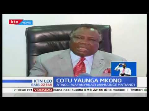 Francis Atwoli amewasihi wafanyakazi kumuunga mkono waziri Matiang\'i