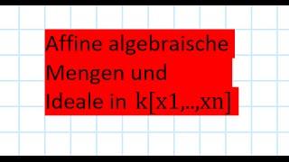 Affine algebraische Mengen und Ideale in k[x1,..,xn]