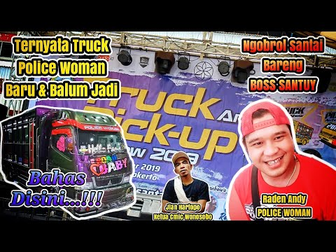 Rahasia..!! Sejarah Police Woman, Raden Andy | Truck And Pick Up Auto Show 2019 Bareng Jian Hartopo