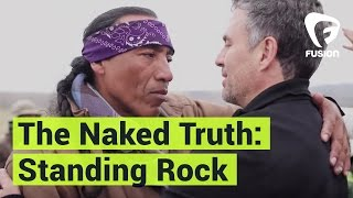The Naked Truth: Mark Ruffalo Speaks on Standing Rock & #NoDAPL