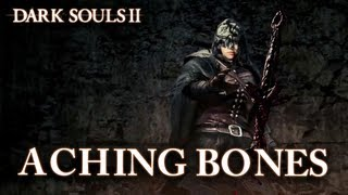 Dark souls II - PS3/X360/PC - Aching Bones (Trailer Tokyo Game Show 2013)