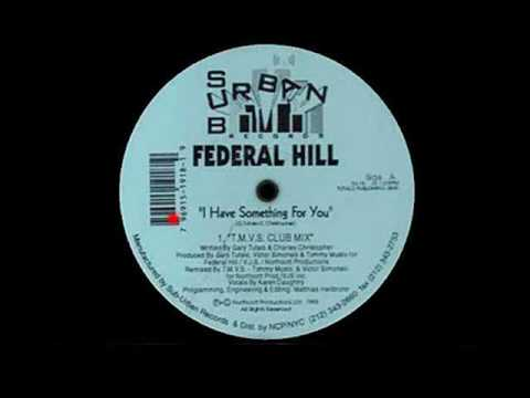 Federal Hill - I Have Something For You (T.M.V.S. Club Mx)