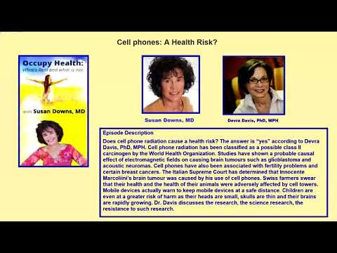 Cell Phones A Health Risk - Devra Davis, PhD, MPH