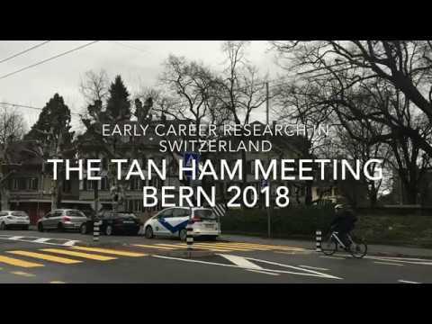 Early career research in Switzerland – The Tan Ham Meeting in Bern 2018