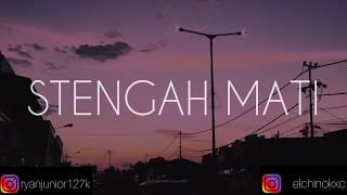 Gambar cover STENGAH MATI - RYANJUNIOR x ALPACINO SINAMBOW