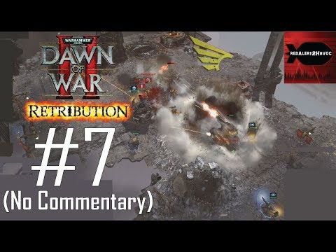 WH40K DoW2: Retribution: Imperial Guard Campaign Playthrough Part 7 (Capitol Gardens, No Commentary) |