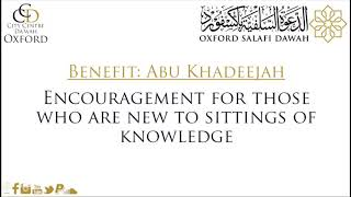 Encouragement for those new to sittings of knowledge - Abu Khadeejah
