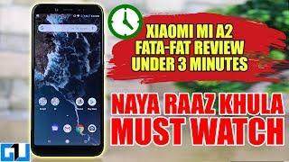 Mi A2 Fata Fat Review, Under 3 Minutes, NAYA RAAZ KHULA, Must Watch 🔥🔥🔥